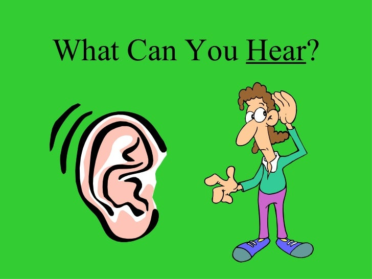 What Can You  Hear ?