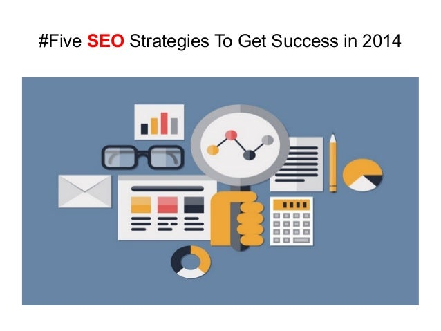 #Five SEO Strategies To Get Success in 2014