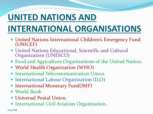 international organisations The theory and practice of international organizations is a dynamic and increasingly important dimension of world affairs the field is at the intersection of international law and politics, and its core approach is inter-disciplinary.