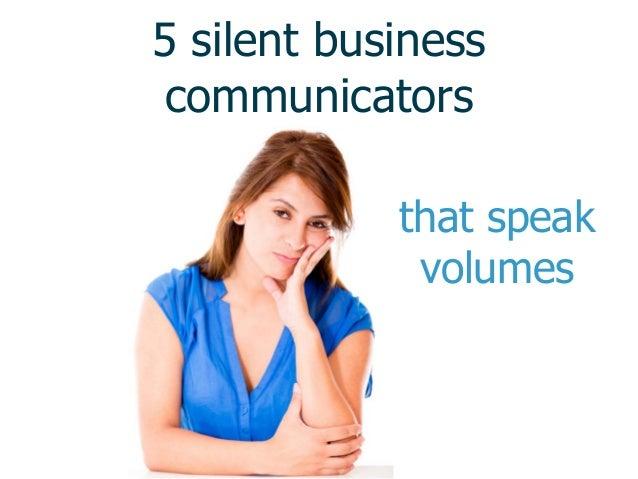 5 silent business communicators that speak volumes