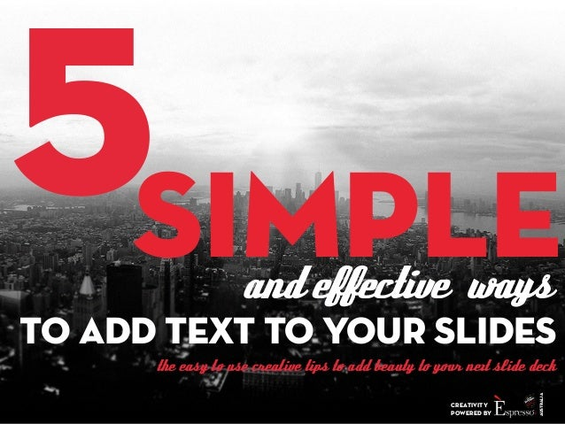 SIMPLE 5  and effective ways  to add text to your slides  the easy to use creative tips to add beauty to your next slide d...