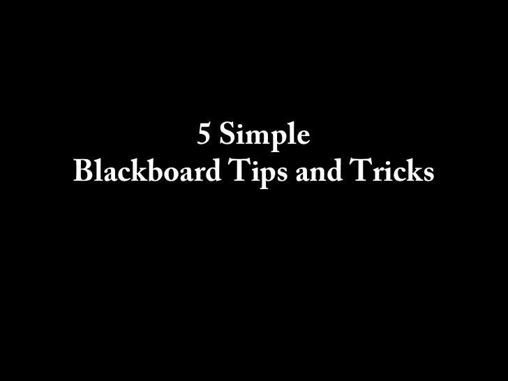 5 Simple Blackboard Tips and Tricks