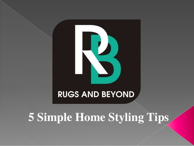 5 simple home styling tips by rugs and beyond - Five home easy cleaning tips ...