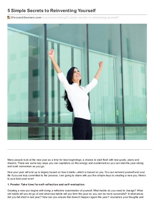 5 Simple Secrets to Reinventing Yourself lifecoach2women.com /successstore/blog/5-simple-secrets-to-reinventing-yourself /...