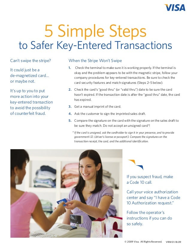 5 Simple Steps  to Safer Key-Entered Transactions Can't swipe the stripe?  When the Stripe Won't Swipe  It could just be a...