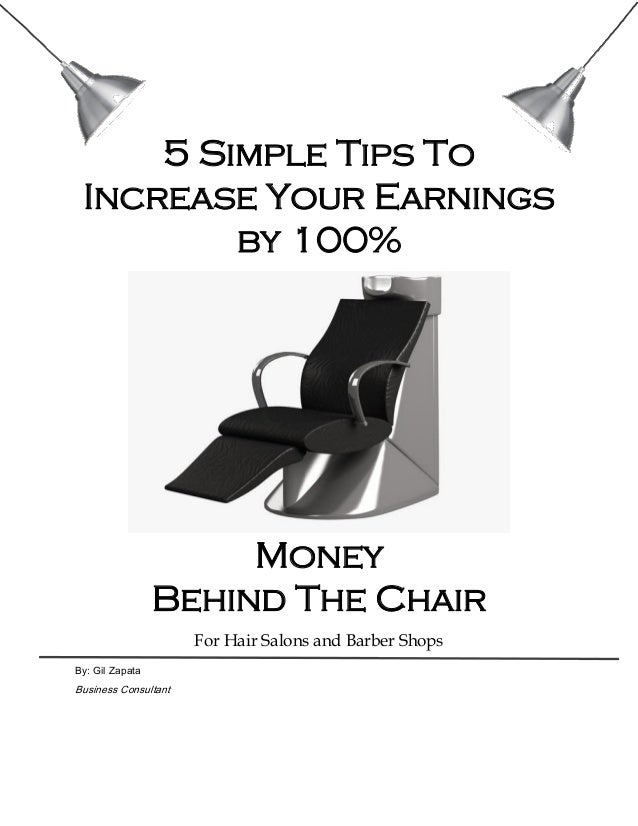 5 Simple Tips To Increase Your Earnings By 100 Money Behind The Chair For Hair