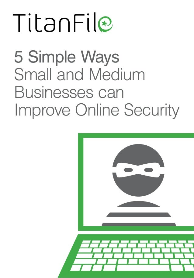 5 Simple WaysSmall and MediumBusinesses canImprove Online Security