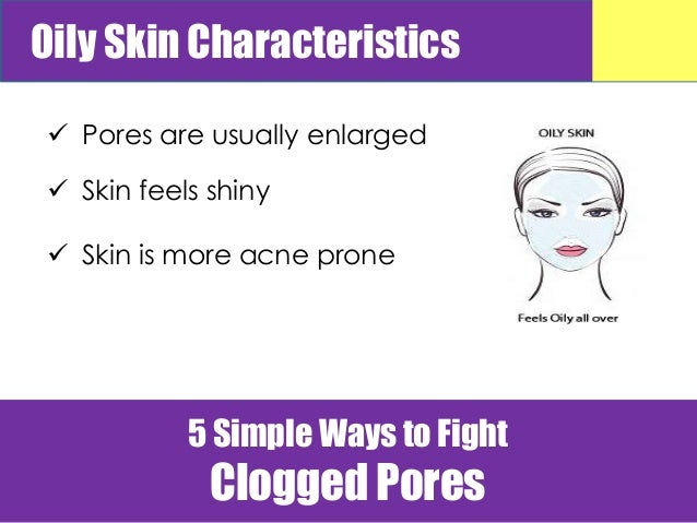 5 simple ways to fight clogged pores