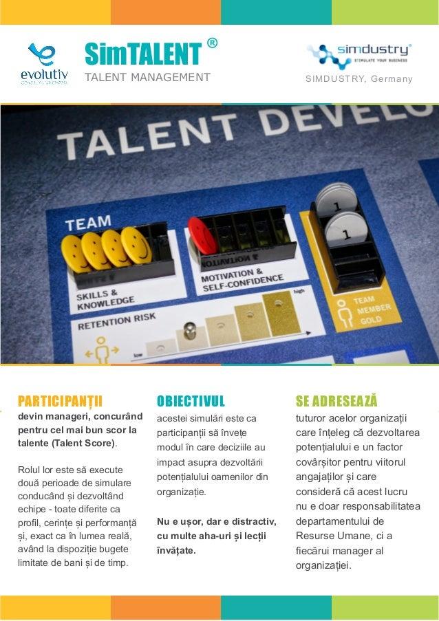 SimTALENT ® TALENT MANAGEMENT PARTICIPANȚII devin manageri, concurând pentru cel mai bun scor la talente (Talent Score). R...