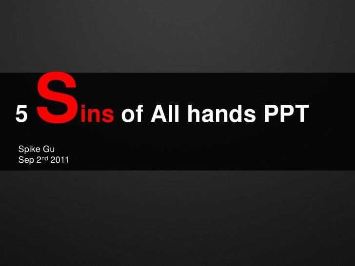 5   SSpike Gu               ins of All hands PPTSep 2nd 2011