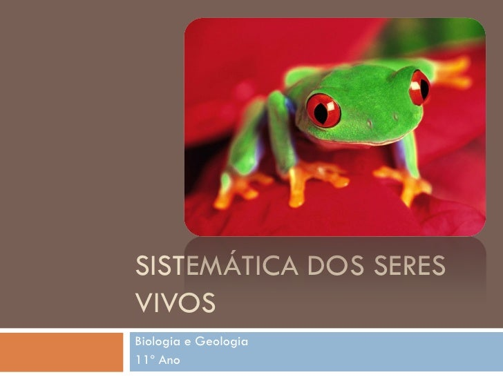 SISTEMÁTICA DOS SERESVIVOSBiologia e Geologia11º Ano
