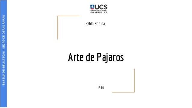 Arte de Pajaros Pablo Neruda 1966 SISTEMADEBIBLIOTECAS-SEÇÃODEOBRASRARAS