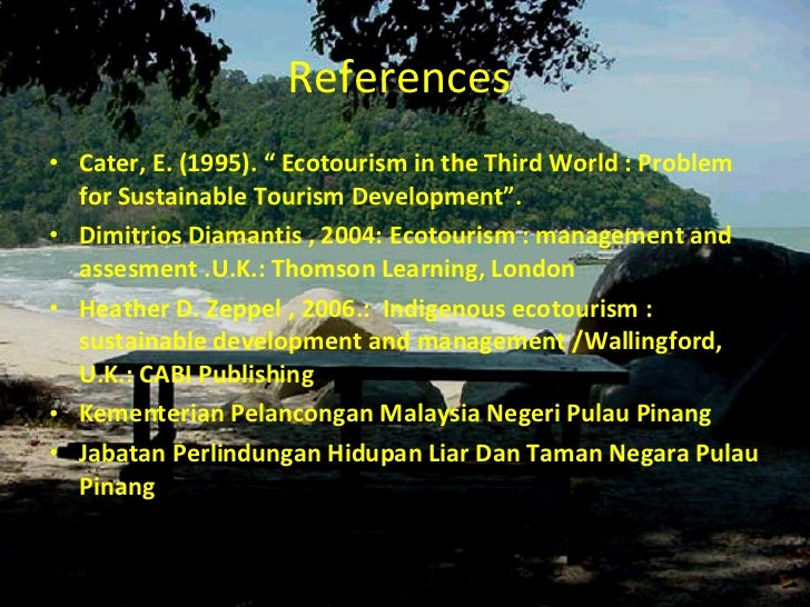 envinronmental impact of tourism penang Sociocultural impacts of tourism an inherent aspect of tourism is the seeking of authenticity , the desire to experience a different cultural setting in its natural environment [24] [25] although cultural tourism provides opportunities for understanding and education, there are serious impacts that arise as a result.
