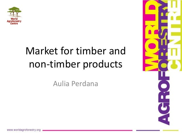 Market for timber and non-timber products Aulia Perdana
