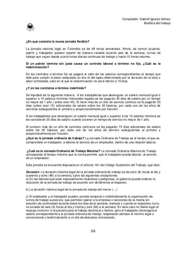 201 Compilador Gabriel Ignacio Gómez Bioética del trabajo ¿En qué consiste la nueva jornada flexible? La jornada máxima le...