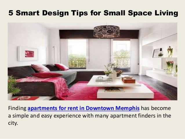 5 Smart Design Tips For Small Space Living Finding Apartments For Rent In  Downtown Memphis Has ...