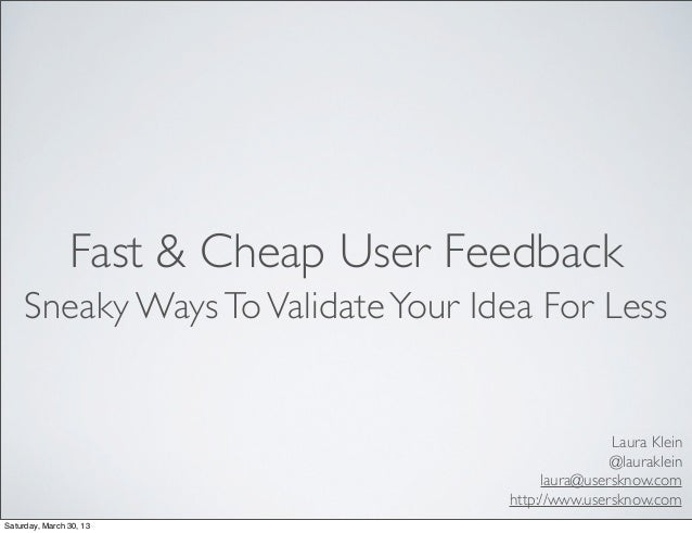 Fast & Cheap User Feedback     Sneaky Ways To Validate Your Idea For Less                                                 ...