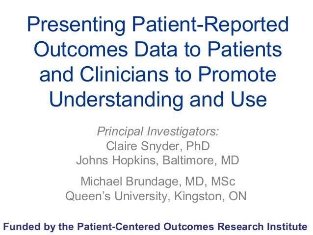 Presenting Patient-Reported Outcomes Data to Patients and Clinicians to Promote Understanding and Use Principal Investigat...