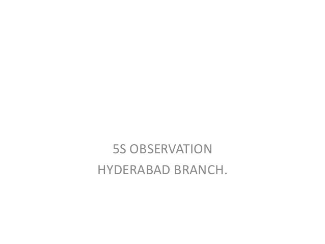 5S OBSERVATIONHYDERABAD BRANCH.