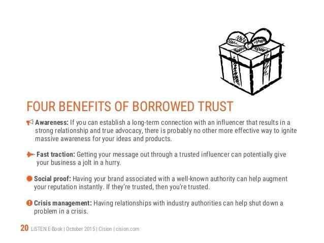 20 LiSTEN E-Book   October 2015   Cision   cision.com FOUR BENEFITS OF BORROWED TRUST  Awareness: If you can establish a ...
