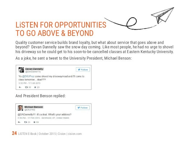 24 LiSTEN E-Book   October 2015   Cision   cision.com LiSTEN FOR OPPORTUNITIES TO GO ABOVE  BEYOND Quality customer servic...