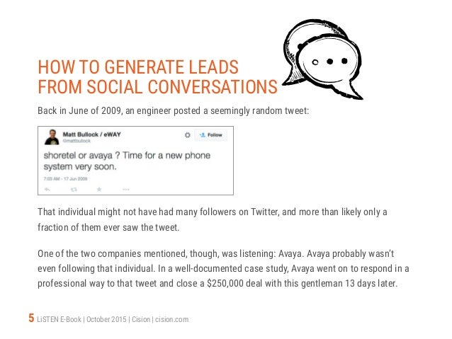 5 LiSTEN E-Book   October 2015   Cision   cision.com HOW TO GENERATE LEADS FROM SOCIAL CONVERSATIONS Back in June of 2009,...