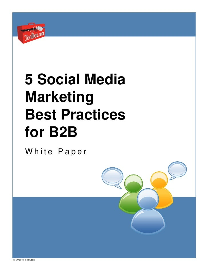 5 Social Media         Marketing         Best Practices         for B2B         White Paper© 2010 Toolbox.com