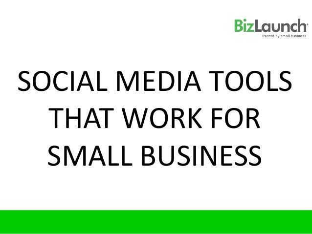 SOCIAL MEDIA TOOLS  THAT WORK FOR  SMALL BUSINESS