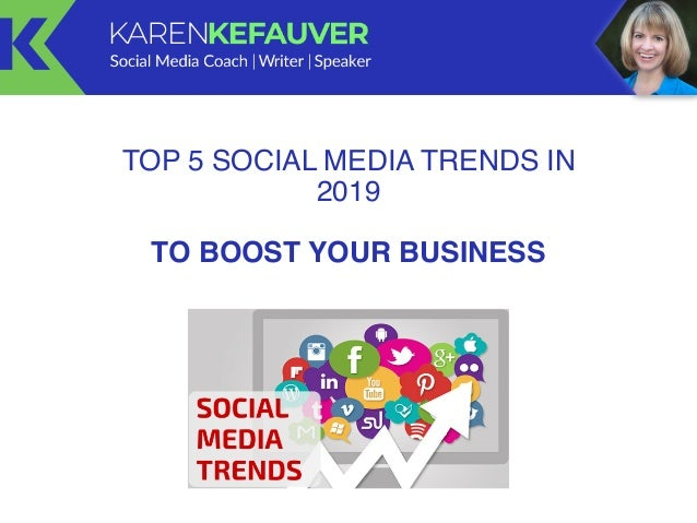 TOP 5 SOCIAL MEDIA TRENDS IN 2019 TO BOOST YOUR BUSINESS