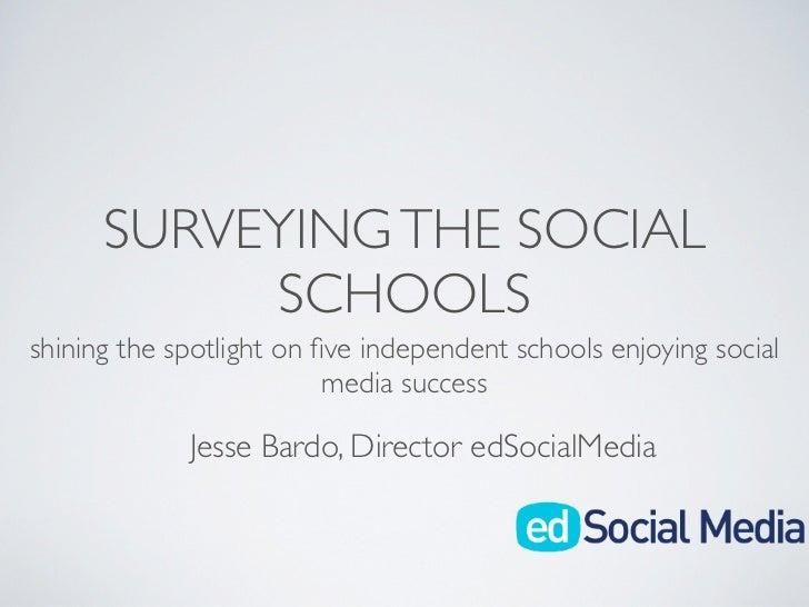 SURVEYING THE SOCIAL           SCHOOLSshining the spotlight on five independent schools enjoying social                    ...
