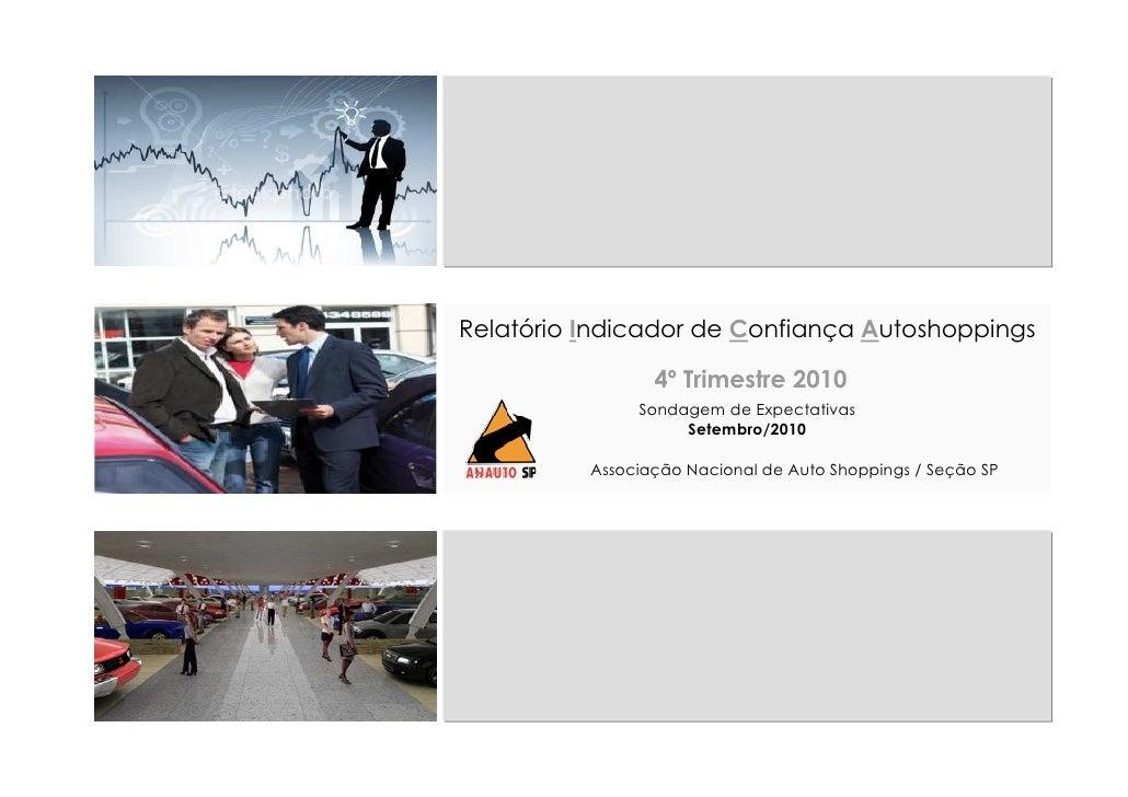 Relatório Indicador de Confiança Autoshoppings                   4º Trimestre 2010                Sondagem de Expectativas...