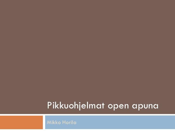 Pikkuohjelmat open apunaMikko Horila