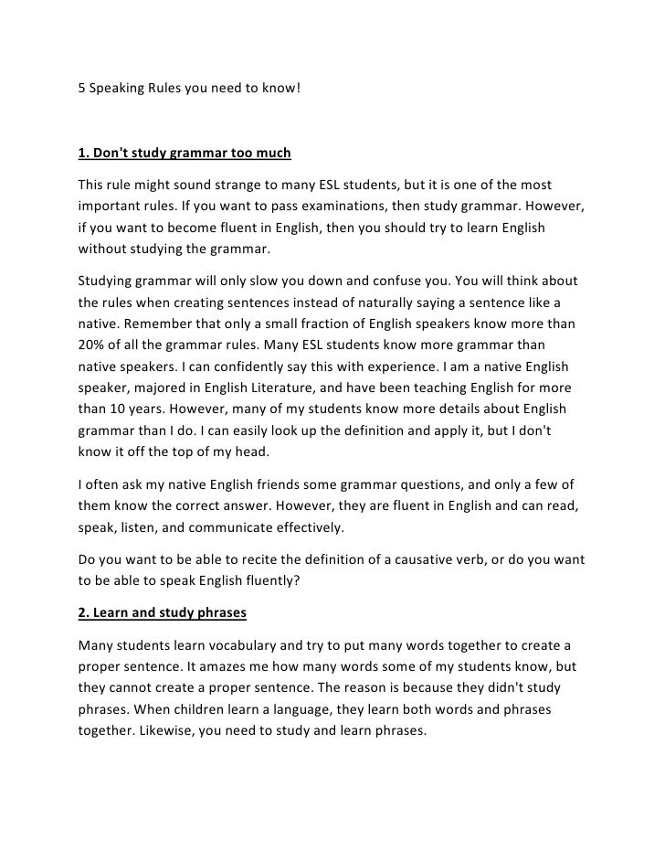 5 Speaking Rules you need to know!1. Dont study grammar too muchThis rule might sound strange to many ESL students, but it...