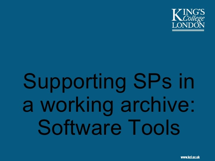 Supporting SPs in a working archive: Software Tools