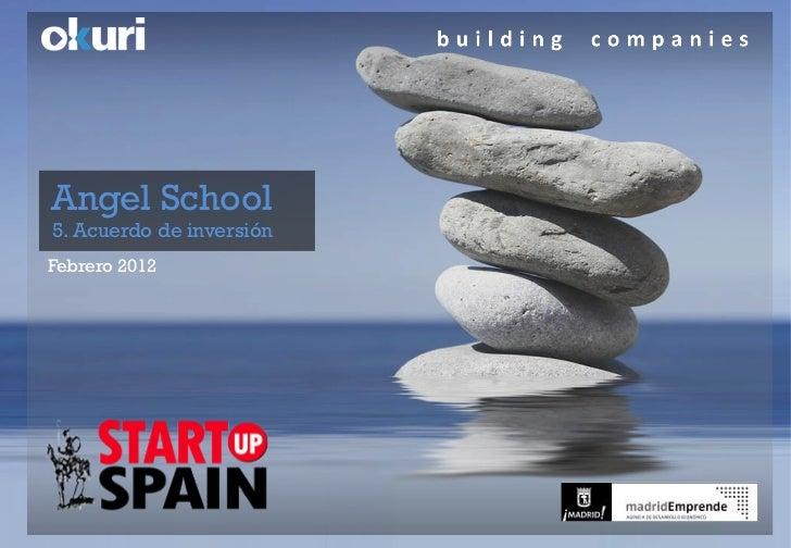 Angel School5. Acuerdo de inversiónFebrero 2012
