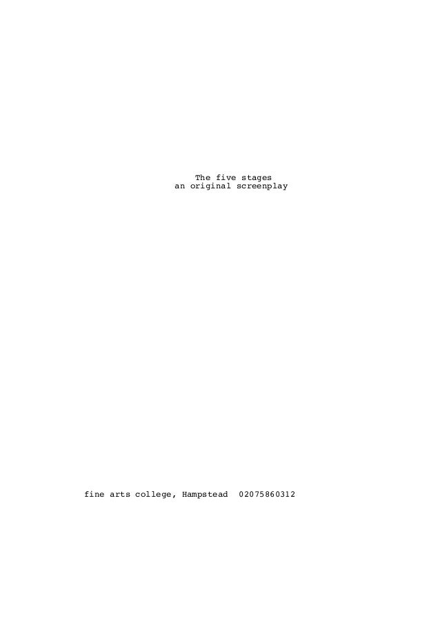 The five stages an original screenplay  fine arts college, Hampstead  02075860312