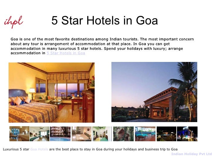 5 Star Hotels in Goa Goa is one of the most favorite destinations among Indian tourists. The most important concern about ...