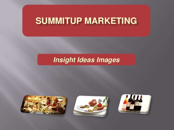 Summitup Marketing<br />Insight Ideas Images<br />