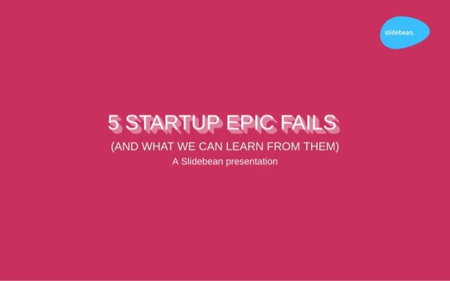 5 Startup Epic Fails