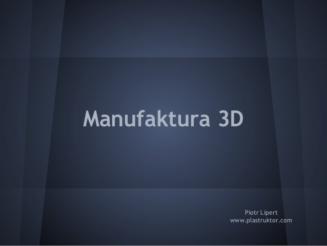 Manufaktura 3DPiotr Lipertwww.plastruktor.com