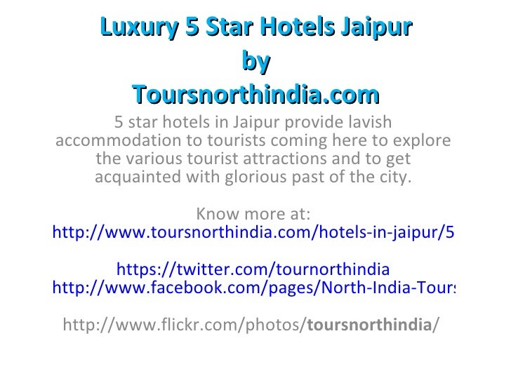 Luxury 5 Star Hotels Jaipur                 by       Toursnorthindia.com      5 star hotels in Jaipur provide lavishaccomm...