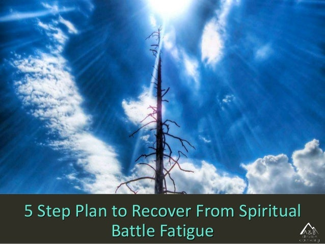5 Step Plan to Recover From Spiritual Battle Fatigue