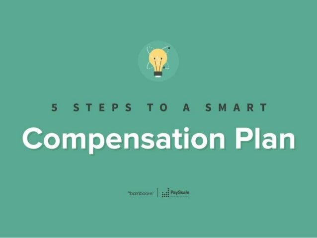bamboohr.com payscale.com 5 Steps to a Smart Compensation Plan
