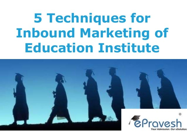 5 Techniques for Inbound Marketing of Education Institute