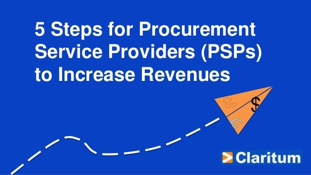 5 Steps for Procurement Service Providers (PSPs) to Increase Revenues