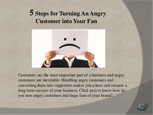 Customers are the most important part of a business and angry customers are inevitable. Handling angry customers and conve...