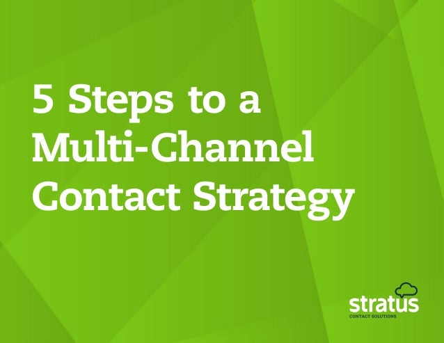 5 Steps to aMulti-ChannelContact Strategy