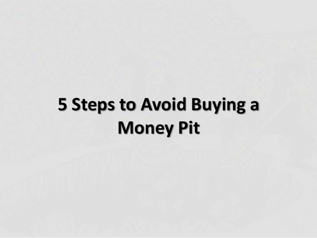 5 Steps to Avoid Buying aMoney Pit