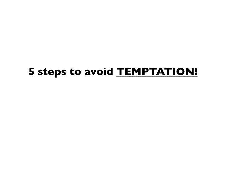 5 steps to avoid TEMPTATION!