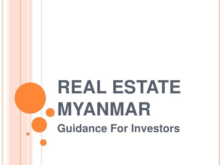 REAL ESTATEMYANMARGuidance For Investors
